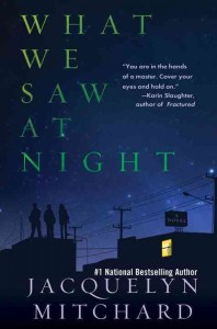 cover image of What We Saw At Night by Jacquelyn Mitchard